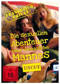 Frankreich privat - die sexuellen Abenteuer eines verheirateten Mannes © Pierrot le Fou